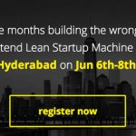 Lean Startup Machine in Hyderabad Chapter – Workshop for building Disruptive Products